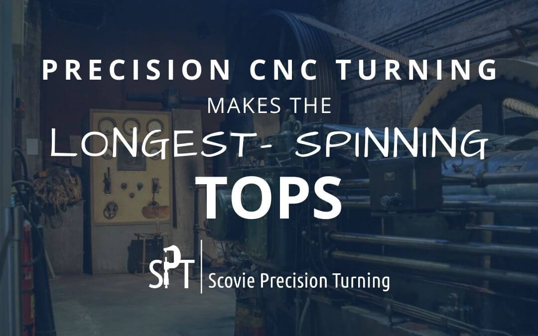 Longest spinning tops with a CNC lathe