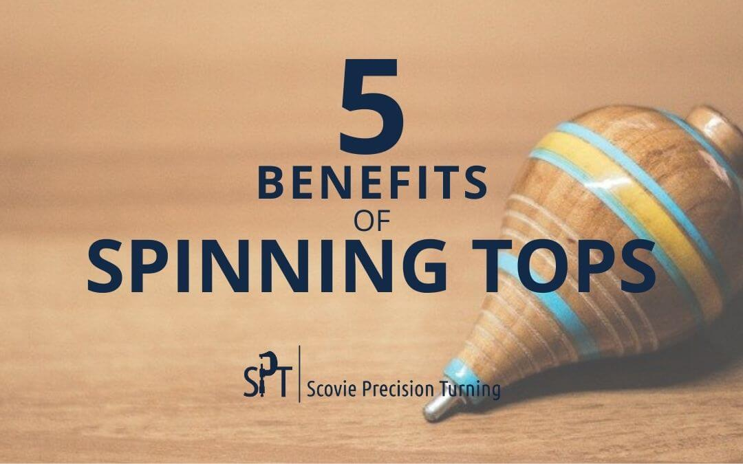5 benefits of top spinning